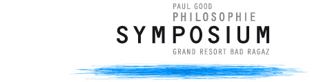 PAUL GOOD PHILOSOPHIE SYMPOSIUM GRAND RESORT BAD RAGAZ